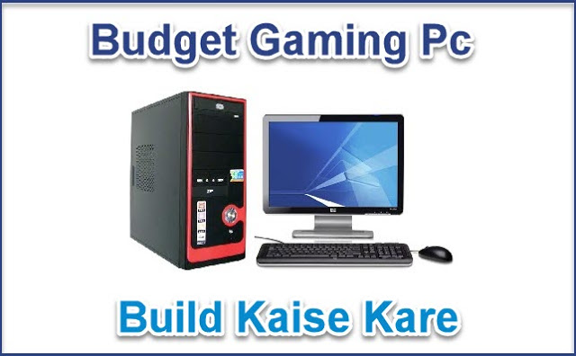 Budget Gaming Pc Build Kaise Kare Full Guide In Hindi